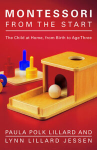 Book Cover of Montessori from the Start: The Child at Home, from Birth to Age Three
